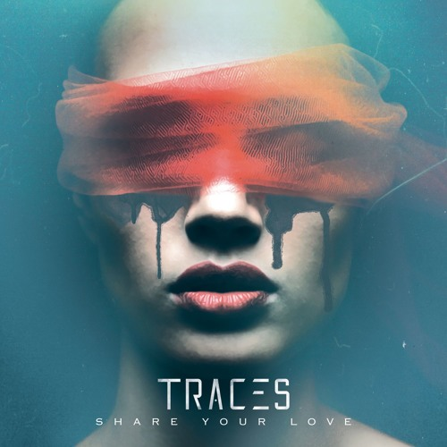 Traces - Share Your Love