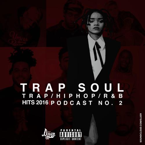 DJJER - TRAP SOUL  (PODCAST No. 2 )