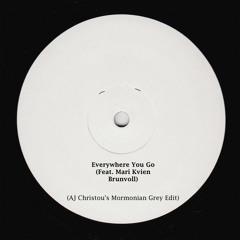 Everywhere You Go (AJ Christou's Mormonian Grey Edit)