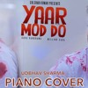 Yaar Mod Do - PIANO COVER by Udbhav Sharma