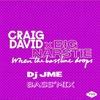 Craig David X Big Narste - When The Bassline Drops (Dj JME's Bass'Mix)