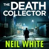 The Death Collector by Neil White (Audiobook Extract)
