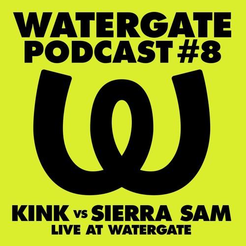 Watergate Podcast #8 - Kink vs Sierra Sam