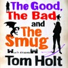 The Good, The Bad And The Smug by Tom Holt (Audiobook Extract)