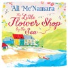 The Little Flower Shop By The Sea by Ali McNamara (Audiobook Extract)