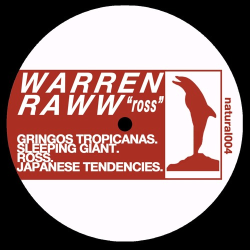 NATURAL004 - WARREN RAWW / 'ROSS' (snippets)
