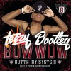 Bow Wow Ft. T Pain - Outta My System (teezy Bootleg)
