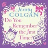 Do You Remember The First Time by Jenny Colgan (Audiobook Extract)