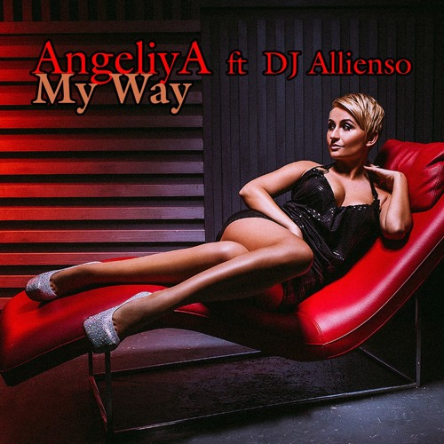 AngeliyA - My Way (feat. Dj Allienso)