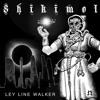 Shikimol - Ley Line Walker - OUT NOW!