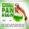 CURE PAIN RIDDIM #GOODGOOD PRODUCTIONS (MIXED BY Di NASTY)
