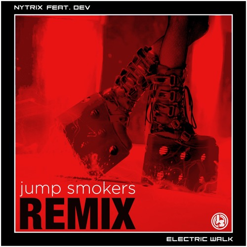Nytrix feat. Dev - Electric Walk - Jump Smokers Remix