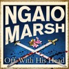 Off With His Head (Unabridged) by Ngaio Marsh (Audiobook Extract)