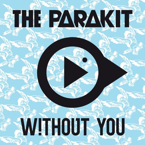 The Parakit - Without You (Original Mix)