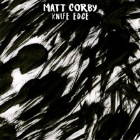 Matt Corby - Knife Edge