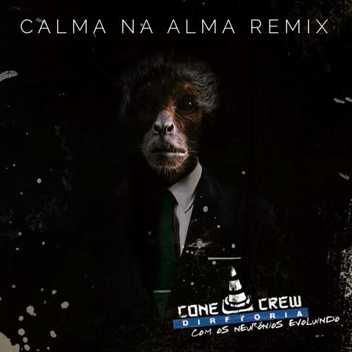 ConeCrew Diretoria - Calma Na Alma (m∆rcin rmx) Link p/ download na descrição