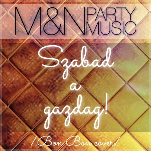Marietta & Norbi Party Music - Szabad A Gazdag /Bon Bon cover/
