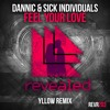 Dannic Vs. Sick Individuals - Feel Your Love (YLLOW Remix) *BUY = FREE DOWNLOAD*