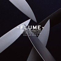 Flume - Smoke And Retribution (Kultur Remix)