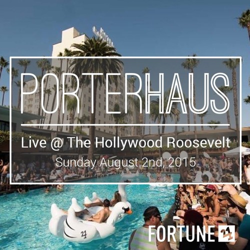 PORTERHAUS | Live @ The Hollywood Roosevelt 8.2.15