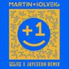 Martin Solveig - +1 (feat. Sam White) (Jayceeoh Remix)