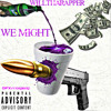 WillThaRapper - We Might