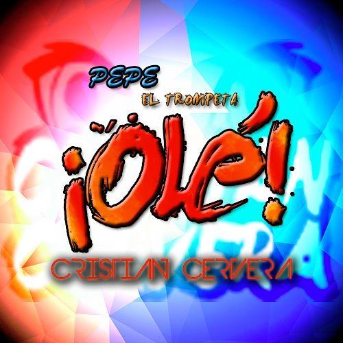 Cristian Cervera - Pepe El Trompeta & Ole (Original Mix)