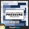 Free Download Dirty Rush & Gregor Es - Pressure twoloud Edit Mp3