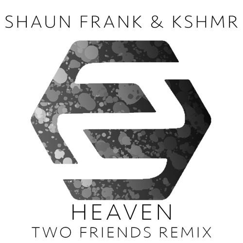 Shaun Frank & KSHMR feat. Delaney Jane - Heaven (Two Friends Remix) [2016]
