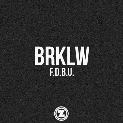 BRKLW - F.D.B.U. (Original Mix)