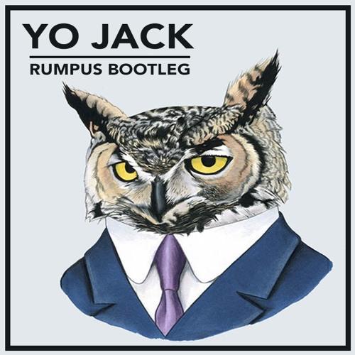 YO JACK (RUMPUS BOOTLEG)