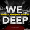 Download Young Gully ft. Rayven Justice & Philthy Rich - We Deep [Thizzler.com Exclusive] Mp3