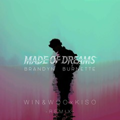 Brandyn Burnette - Made Of Dreams (Win & Woo X Kiso Remix)