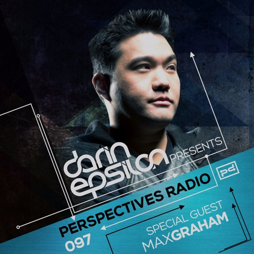Perspectives Radio 097 - Darin Epsilon & guest Max Graham