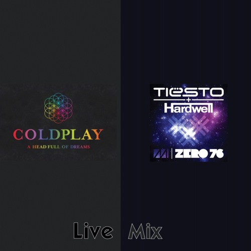 Baixar Coldplay - A Head full of dreams Vs Hardwell & Tiesto - Zero 76 [Live Mix]