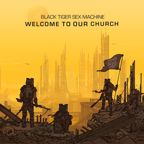 Black Tiger Sex Machine - Welcome To Our Church LP