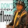 Don't  Copy  That  Floppy ドリーミング 75/ コンピューティング