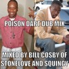 POISON DART DUB MIX...MIXED BY BILL COSBY AND SQUINGY- 2009