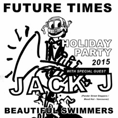 FT Holiday Party 2015 - Beautiful Swimmers & Jack J w/ Hy - 12/23/15