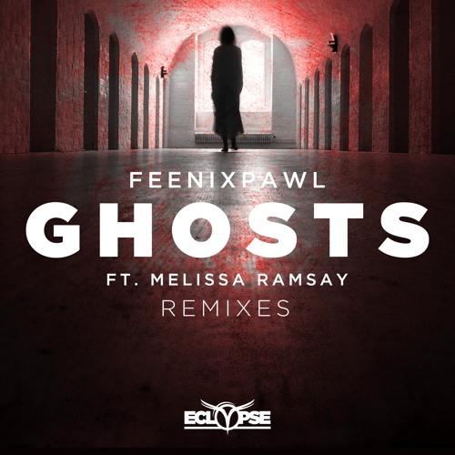 Feenixpawl - Ghosts ft. Melissa Ramsay (Remixes)