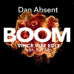 Dan Absent - Boom (Vince Vize Edit) feat. Fat Mo