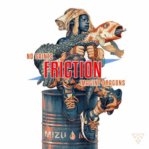 Imagine Dragons - Friction (No Saints Remix)