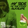 ALKALINE - MY SIDE OF THE STORY [CURE PAIN RIDDIM] FEB 2016