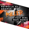 Patrolla vs Adamski -  Killer (MOTi Remix) [OUT NOW]
