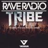 Rave Radio - Tribe (Tyron Hapi Remix)