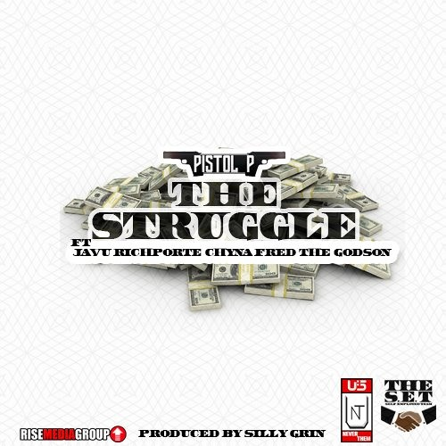 "The R.I.S.E Presents Pistol-P In ""The Struggle"" Ft JavuRichporte,Chyna&Fred The Godson #risemoney"