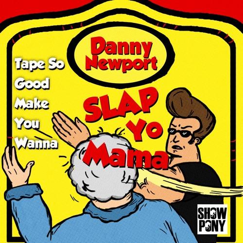 Tape So Good Make You Wanna Slap Yo Mama