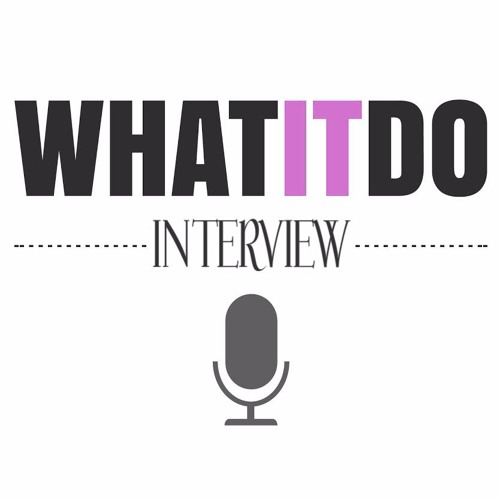 WhatItDo Podcast Special Guest: Jasmine Masters Interview (Full)