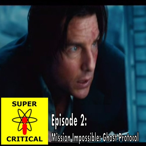 Episode 2: Mission Impossible: Ghost Protocol