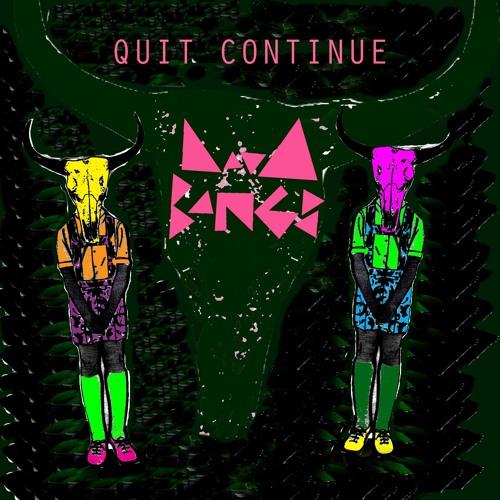 Quit Continue